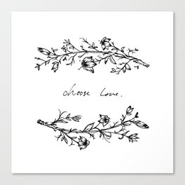 Choose Love (and Flowers) Canvas Print