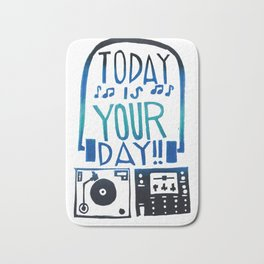 Today Is Your Day Bath Mat