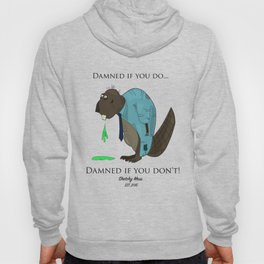Damned if you do! Hoody