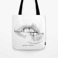 pleased to meet you ... Tote Bag