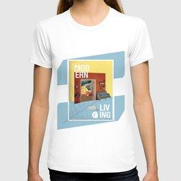 Modern Living  T-shirt