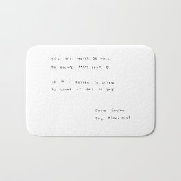 You will never be able to escape from your heart. Bath Mat