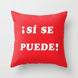 Sí se puede Throw Pillow