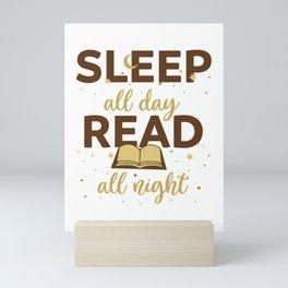 Sleep All Day Read All Night Book Lover Reading print Mini Art Print