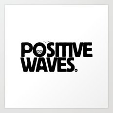 Positive Waves Art Print