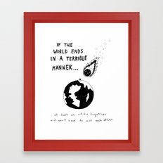 If The World Ends In A Terrible Manner Framed Art Print