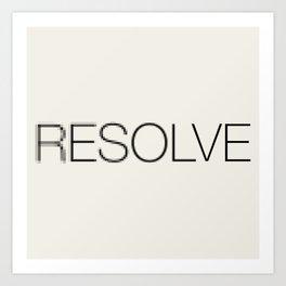 Resolve Art Print