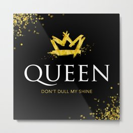 Queen - Don't Dull My Shine Metal Print