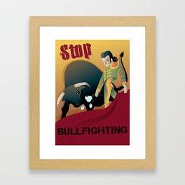 Stop Bullfighting Framed Art Print