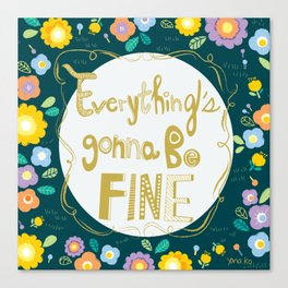 Everything's gonna be okay Canvas Print