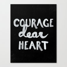 Courage Dear Heart Canvas Print