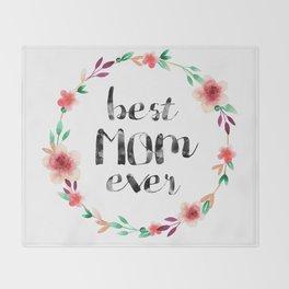 Best Mom Ever floral wreath Throw Blanket