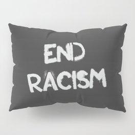 End racism Pillow Sham