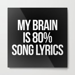 Song Lyrics Funny Quote Metal Print