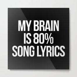 Song Lyrics Funny Quote Metal Print