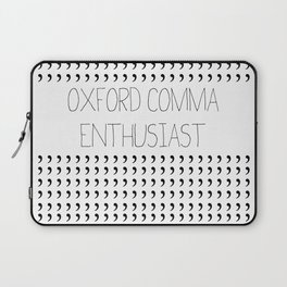 Oxford comma Enthusiast, Grammar Love, Writing, Writer Laptop Sleeve