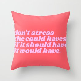 if it should have, it would have Throw Pillow
