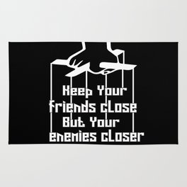 Keep your friends close and your enemies closer Inspiration Friends Quote Rug