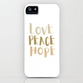 Love, Peace, & Hope iPhone Case