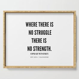 Oprah Winfrey | Where There Is No Struggle There Is No Strength Serving Tray
