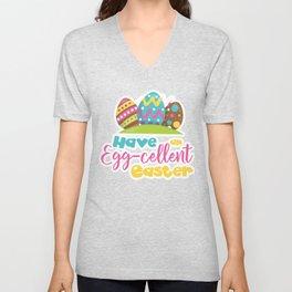 Easter Quotes Have an Eggcellent Easter Unisex V-Neck