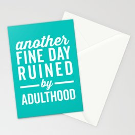 Fine Day Ruined Adulthood Funny Quote Stationery Cards
