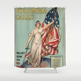 Columbia Calls - Enlist Now Shower Curtain