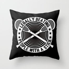 Legally Beating People With Sticks - Funny Lacrosse Quotes Gift Throw Pillow