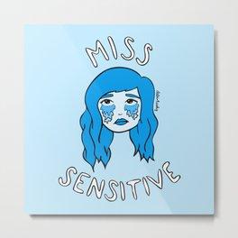Miss Sensitive Metal Print