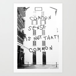 Common sense is not that common Art Print
