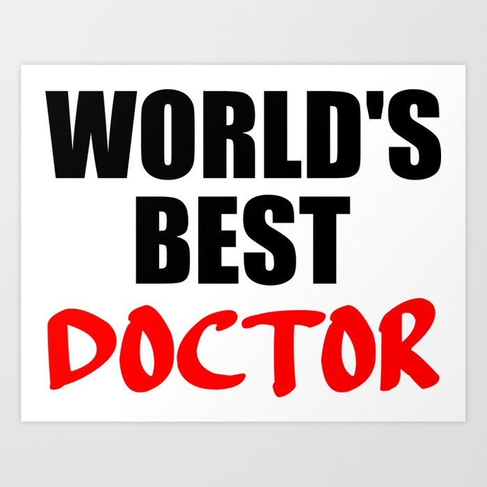 Worlds Best Doctor Funny Sayings And Quotes Art Print By Wordart28 Society6