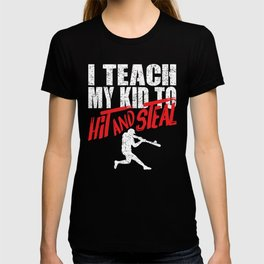 Baseball Parents I Teach My Kids to Hit and Steal T-shirt