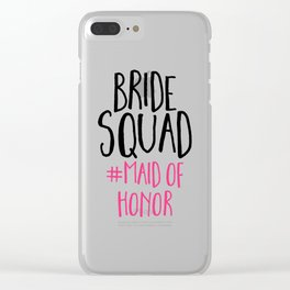 Bride Squad Maid Of Honor Clear iPhone Case
