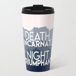 A Court of Mist and Fury - Death incarnate. Night triumphant Travel Mug