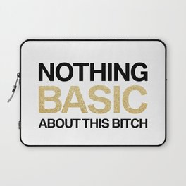 Nothing Basic About This Bitch Laptop Sleeve