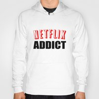netflix Hoodies featuring Netflix Addict by Poppo Inc.