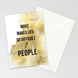What makes life so difficult ? - Movie quote collection Stationery Cards