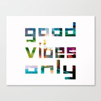 good vibes only Canvas Prints featuring good vibes only // Coachella by Tosha Lobsinger is my Photographer