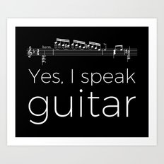 Yes, I speak guitar Art Print