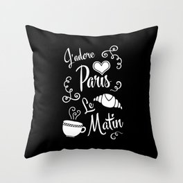 I Love Paris in the Morning Throw Pillow