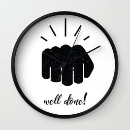 well done, encouraging art, positive quote, funny quote, illustration, trendy expression, hand bump Wall Clock
