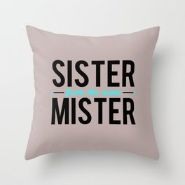 Sister/Mister Throw Pillow