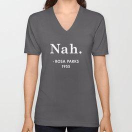 """Rosa Parks Said """"Nah"""" Unisex V-Neck"""