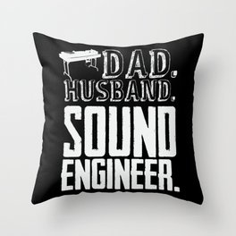 Dad Husband Sound Engineer Music Audio Engineering Throw Pillow