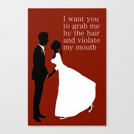 I want you to violate my mouth Canvas Print