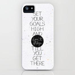 Set your goals high iPhone Case