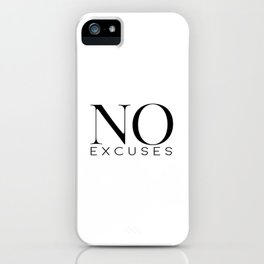 No Excuses, Printable Wall Art, Fitness Sign, Motivational Print, Gift Idea iPhone Case