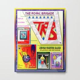 THE ROYAL BRIGADE ...poster 1 Metal Print