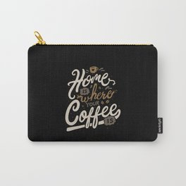 Home is where you coffee is Carry-All Pouch