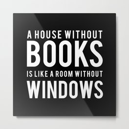 A House Without Books - Black Metal Print